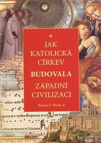 Jak katolická církev budovala západní civilizaci