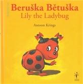 Beruška Bětuška/Lily the Ladybug