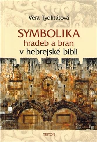 Symbolika hradeb a bran v hebrejské bibli