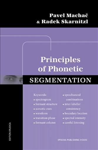 PRINCIPLES OF PHONETIC SEGMENTATION