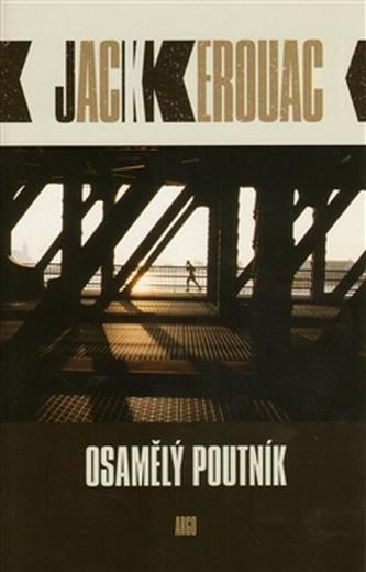 Osamělý poutník - Jack Kerouac